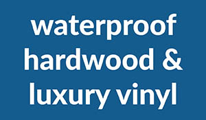Waterproof hardwood and luxury vinyl on sale at Old Town Carpet & Floors in Salinas, California